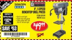 "Harbor Freight Coupon 8"", 5 SPEED BENCH MOUNT DRILL PRESS Lot No. 60238/62390/62520/44506/38119 Expired: 7/28/18 - $49.99"