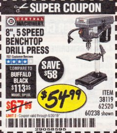 "Harbor Freight Coupon 8"", 5 SPEED BENCH MOUNT DRILL PRESS Lot No. 60238/62390/62520/44506/38119 Expired: 6/30/19 - $54.99"