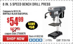 "Harbor Freight Coupon 8"", 5 SPEED BENCH MOUNT DRILL PRESS Lot No. 60238/62390/62520/44506/38119 Expired: 7/7/19 - $54.99"