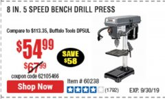"Harbor Freight Coupon 8"", 5 SPEED BENCH MOUNT DRILL PRESS Lot No. 60238/62390/62520/44506/38119 Expired: 9/30/19 - $54.99"