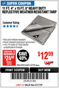 Harbor Freight Coupon 11 FT. 4 IN. x 15 FT. 6 IN. SILVER/HEAVY DUTY REFLECTIVE ALL PURPOSE/WEATHER RESISTANT TARP Lot No. 67703/69203/60451 Expired: 3/17/19 - $12.99