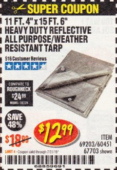 Harbor Freight Coupon 11 FT. 4 IN. x 15 FT. 6 IN. SILVER/HEAVY DUTY REFLECTIVE ALL PURPOSE/WEATHER RESISTANT TARP Lot No. 67703/69203/60451 Expired: 7/31/19 - $12.99