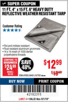 Harbor Freight Coupon 11 FT. 4 IN. x 15 FT. 6 IN. SILVER/HEAVY DUTY REFLECTIVE ALL PURPOSE/WEATHER RESISTANT TARP Lot No. 67703/69203/60451 Expired: 9/1/19 - $12.99