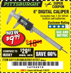 "Harbor Freight Coupon 6"" DIGITAL CALIPER Lot No. 47257/61585/62387/61230/63711 Expired: 11/30/18 - $9.99"