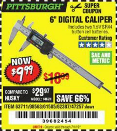 "Harbor Freight Coupon 6"" DIGITAL CALIPER Lot No. 47257/61585/62387/61230/63711 Expired: 7/1/19 - $9.99"