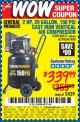Harbor Freight Coupon 2 HP, 29 GALLON 150 PSI CAST IRON VERTICAL AIR COMPRESSOR Lot No. 62765/68127/69865/61489 Expired: 5/17/17 - $339.99