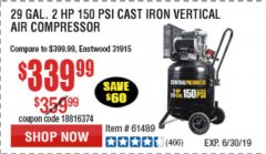 Harbor Freight Coupon 2 HP, 29 GALLON 150 PSI CAST IRON VERTICAL AIR COMPRESSOR Lot No. 62765/68127/69865/61489 Expired: 6/30/19 - $339.99