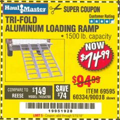 Harbor Freight Coupon SUPER-WIDE TRI-FOLD ALUMINUM LOADING RAMP Lot No. 90018/69595/60334 Expired: 5/15/18 - $74.99