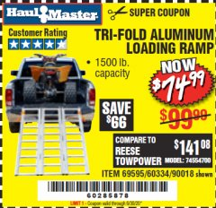Harbor Freight Coupon SUPER-WIDE TRI-FOLD ALUMINUM LOADING RAMP Lot No. 90018/69595/60334 Expired: 6/30/20 - $74.99