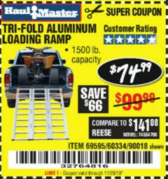 Harbor Freight Coupon SUPER-WIDE TRI-FOLD ALUMINUM LOADING RAMP Lot No. 90018/69595/60334 Expired: 11/28/19 - $74.99