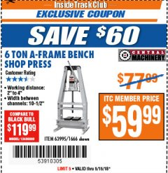 Harbor Freight ITC Coupon 6 TON A-FRAME BENCH SHOP PRESS Lot No. 63995/1666 Expired: 5/15/18 - $59.99