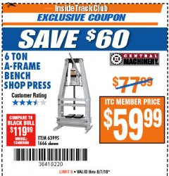 Harbor Freight ITC Coupon 6 TON A-FRAME BENCH SHOP PRESS Lot No. 63995/1666 Expired: 8/7/18 - $59.99