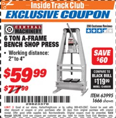 Harbor Freight ITC Coupon 6 TON A-FRAME BENCH SHOP PRESS Lot No. 63995/1666 Expired: 3/31/19 - $59.99