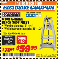 Harbor Freight ITC Coupon 6 TON A-FRAME BENCH SHOP PRESS Lot No. 63995/1666 Expired: 11/30/19 - $59.99