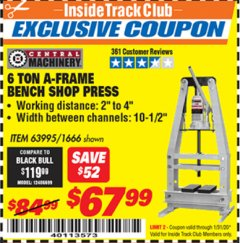 Harbor Freight ITC Coupon 6 TON A-FRAME BENCH SHOP PRESS Lot No. 63995/1666 Expired: 1/31/20 - $67.99