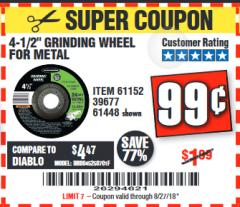 "Harbor Freight Coupon 4-1/2"" GRINDING WHEEL FOR METAL Lot No. 39677/61152/61448 Expired: 8/27/18 - $0.99"