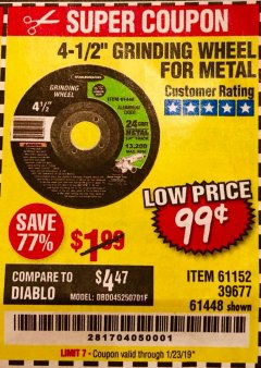"Harbor Freight Coupon 4-1/2"" GRINDING WHEEL FOR METAL Lot No. 39677/61152/61448 Expired: 1/23/19 - $0.99"