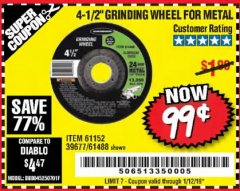 "Harbor Freight Coupon 4-1/2"" GRINDING WHEEL FOR METAL Lot No. 39677/61152/61448 Expired: 1/12/19 - $0.99"