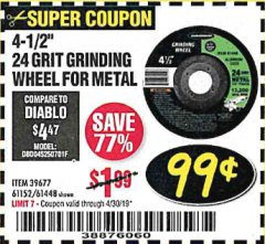 "Harbor Freight Coupon 4-1/2"" GRINDING WHEEL FOR METAL Lot No. 39677/61152/61448 Expired: 4/30/19 - $0.99"