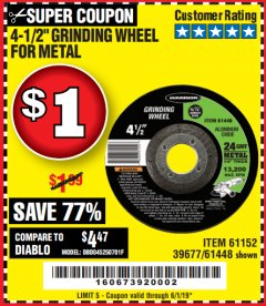 "Harbor Freight Coupon 4-1/2"" GRINDING WHEEL FOR METAL Lot No. 39677/61152/61448 Expired: 6/1/19 - $1"