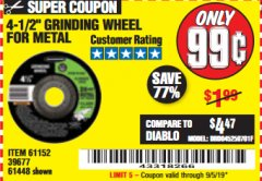 "Harbor Freight Coupon 4-1/2"" GRINDING WHEEL FOR METAL Lot No. 39677/61152/61448 Expired: 9/5/19 - $0.99"