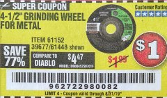 "Harbor Freight Coupon 4-1/2"" GRINDING WHEEL FOR METAL Lot No. 39677/61152/61448 Expired: 8/31/19 - $1"