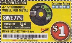 "Harbor Freight Coupon 4-1/2"" GRINDING WHEEL FOR METAL Lot No. 39677/61152/61448 Expired: 8/14/19 - $1"