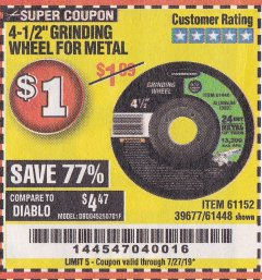 "Harbor Freight Coupon 4-1/2"" GRINDING WHEEL FOR METAL Lot No. 39677/61152/61448 Expired: 7/27/19 - $1"