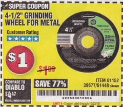 "Harbor Freight Coupon 4-1/2"" GRINDING WHEEL FOR METAL Lot No. 39677/61152/61448 Expired: 10/23/19 - $1"