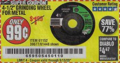 "Harbor Freight Coupon 4-1/2"" GRINDING WHEEL FOR METAL Lot No. 39677/61152/61448 Expired: 6/13/20 - $0.99"