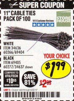 "Harbor Freight Coupon 11"" CABLE TIES PACK OF 100 Lot No. 34636/69404/60266/34637/69405/60277 Expired: 6/30/19 - $1.99"