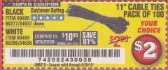 "Harbor Freight Coupon 11"" CABLE TIES PACK OF 100 Lot No. 34636/69404/60266/34637/69405/60277 Expired: 9/28/19 - $2"
