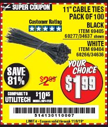 "Harbor Freight Coupon 11"" CABLE TIES PACK OF 100 Lot No. 34636/69404/60266/34637/69405/60277 Expired: 11/9/19 - $1.99"
