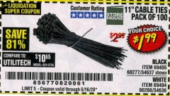 "Harbor Freight Coupon 11"" CABLE TIES PACK OF 100 Lot No. 34636/69404/60266/34637/69405/60277 Valid: 3/12/20 - 5/16/20 - $1.99"