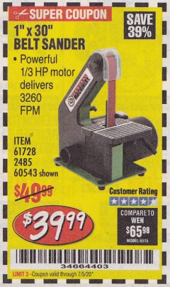 "Harbor Freight Coupon 1"" x 30"" BELT SANDER Lot No. 2485/61728/60543 EXPIRES: 7/5/20 - $39.99"