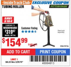 Harbor Freight ITC Coupon TUBING ROLLER Lot No. 99736 Expired: 3/26/19 - $154.99