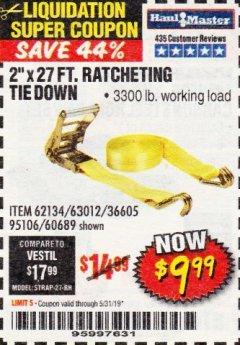 "Harbor Freight Coupon 2"" x 27 FT. RATCHETING TIE DOWN Lot No. 60689/62134/95106 Expired: 5/12/19 - $9.99"