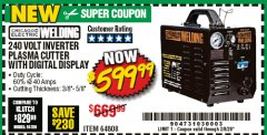 Harbor Freight Coupon 240 VOLT INVERTER PLASMA CUTTER WITH DIGITAL DISPLAY Lot No. 64808 Expired: 2/8/20 - $599.99