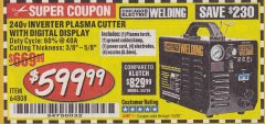 Harbor Freight Coupon 240 VOLT INVERTER PLASMA CUTTER WITH DIGITAL DISPLAY Lot No. 64808 Expired: 7/5/20 - $599.99