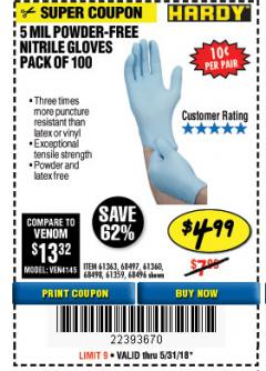 Harbor Freight Coupon POWDER-FREE NITRILE GLOVES PACK OF 100 Lot No. 68496/61363/97581/68497/61360/68498/61359 Expired: 5/31/18 - $4.99