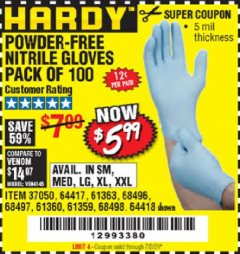 Harbor Freight Coupon POWDER-FREE NITRILE GLOVES PACK OF 100 Lot No. 68496/61363/97581/68497/61360/68498/61359 Valid Thru: 7/2/20 - $5.99